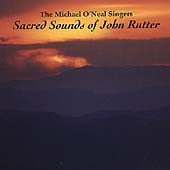 The Sacred Sounds of John Rutter / Michael O'Neal Singers
