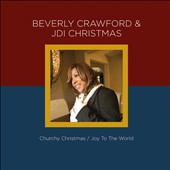 Beverly Crawford: Beverly Crawford & JDI Christmas - Churchy Christmas/Joy To The World