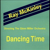 The Glenn Miller Orchestra/Ray McKinley: Dancing Time
