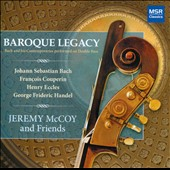 Baroque Legacy: Bach and his Contemporaries performed on Double Bass / Bach, Couperin, Eccles, Handel  / Jeremy McCoy, double bass