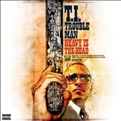 T.I.: Trouble Man: Heavy Is the Head [PA]