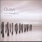 Quays - works for flute by Scelsi, Pilati, Hoadley, Adams, Ferrari, Whitehead / Luca Manghi: flute; David Kelly: piano; Horomona Horo: taonga puoro