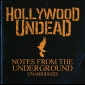 Hollywood Undead: Notes from the Underground [Unabridged]