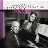 Dick Hyman/Heather Masse: Lock My Heart
