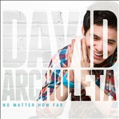 David Archuleta: No Matter How Far *