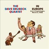 Dave Brubeck/The Dave Brubeck Quartet: In Europe: Live in Copenhagen - March 5, 1958