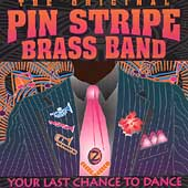Original Pin Stripe Brass Band: Your Last Chance to Dance