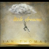 Ian Thomas (Percussion): Little Dreams [Digipak]