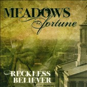 Meadows Fortune: Reckless Believer