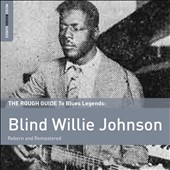 Blind Willie Johnson: The Rough Guide to Blind Willie Johnson [Digipak]