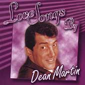 Dean Martin: Love Songs by Dean Martin