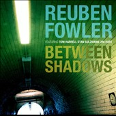 Reuben Fowler: Between Shadows