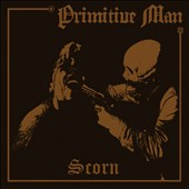 Primitive Man: Scorn [Digipak]
