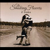 The Smoking Flowers: 2 Guns [Digipak]