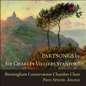 Charles Villiers Stanford: Partsongs / Birmingham Conservatoire Chamber Choir