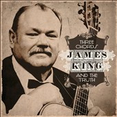 James King (Bluegrass): Three Chords and the Truth *