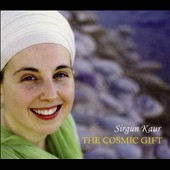 Sirgun Kaur: The Cosmic Gift [Digipak]
