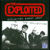 The Exploited: Exploited Barmy Army: The Collection