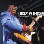 Lucky Peterson: I'm Back Again [Digipak]