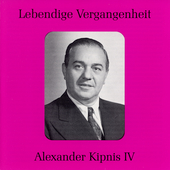 Lebendige Vergangenheit - Alexander Kipnis Vol 4