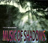 Philip Blackburn: 'Music of Shadows'