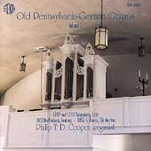 Old Pennsylvania-German Organs Vol 1 / Philip Cooper