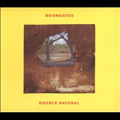 Boomgates: Double Natural [Digipak]