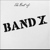 Bandx: The Best of Band X