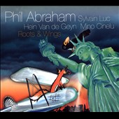 Phil Abraham: Roots & Wings