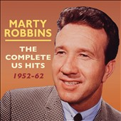 Marty Robbins: The Complete U.S. Hits 1952-1962