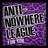 The Anti-Nowhere League: For You