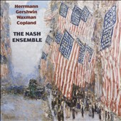 American Chamber Music : Works by Herrmann, Gershwin, Waxman, Copland / Nash Ensemble