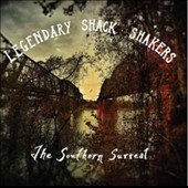 The Legendary Shack Shakers: The Southern Surreal [9/11] *