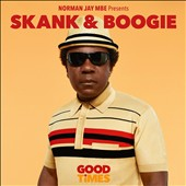Norman Jay: Norman Jay MBE Presents Good Times: Skank & Boogie