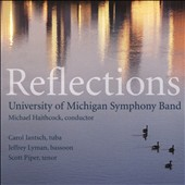 Reflections: Works by William Bolcom, Roshanne Etezady, James Stephenson, Kristin Kuster, Michael Daughert / Carol Jantsch, tuba; Jeffrey Lyman, bassoon; Scott Piper, tenor; U-M SB, Michael Haithcockr