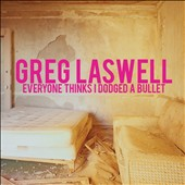 Greg Laswell: Everyone Thinks I Dodged a Bullet [Slipcase]