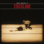Jeff Angell's Staticland: Jeff Angell's Staticland [Digipak]