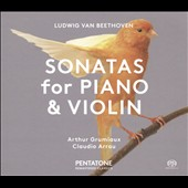 Beethoven: Sonatas for Piano & Violin Nos. 1 & 5 / Arthur Grumiaux, violin; Claudio Arrau, piano