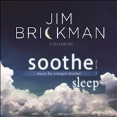 Jim Brickman: Soothe, Vol. 2: Sleep - Music for Tranquil Slumber *