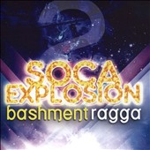 Various Artists: Soca Explosion, Vol. 2: Bashment vs Ragga