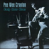 Pee Wee Crayton: Early Hour Blues