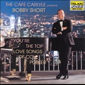 Bobby Short: You're the Top: The Love Songs of Cole Porter