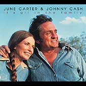 Johnny Cash/June Carter/June Carter Cash: It's All In The Family