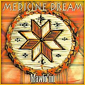 Medicine Dream: Mawio'mi