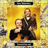 Toward the Sea - Loeillet, Takemitsu, et al / Duo Takemitsu