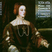 Tota Vita - Music for Charles V / Egidius Quartet