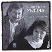Morning & Jim Nichols: Save Your Love for Me