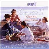 Crusell: Clarinet Concertos /Kriikku, Oramo, Finish Radio SO