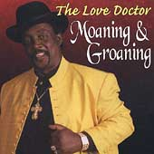 The Love Doctor: Moaning and Groaning