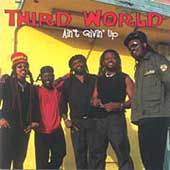 Third World: Ain't Givin' Up